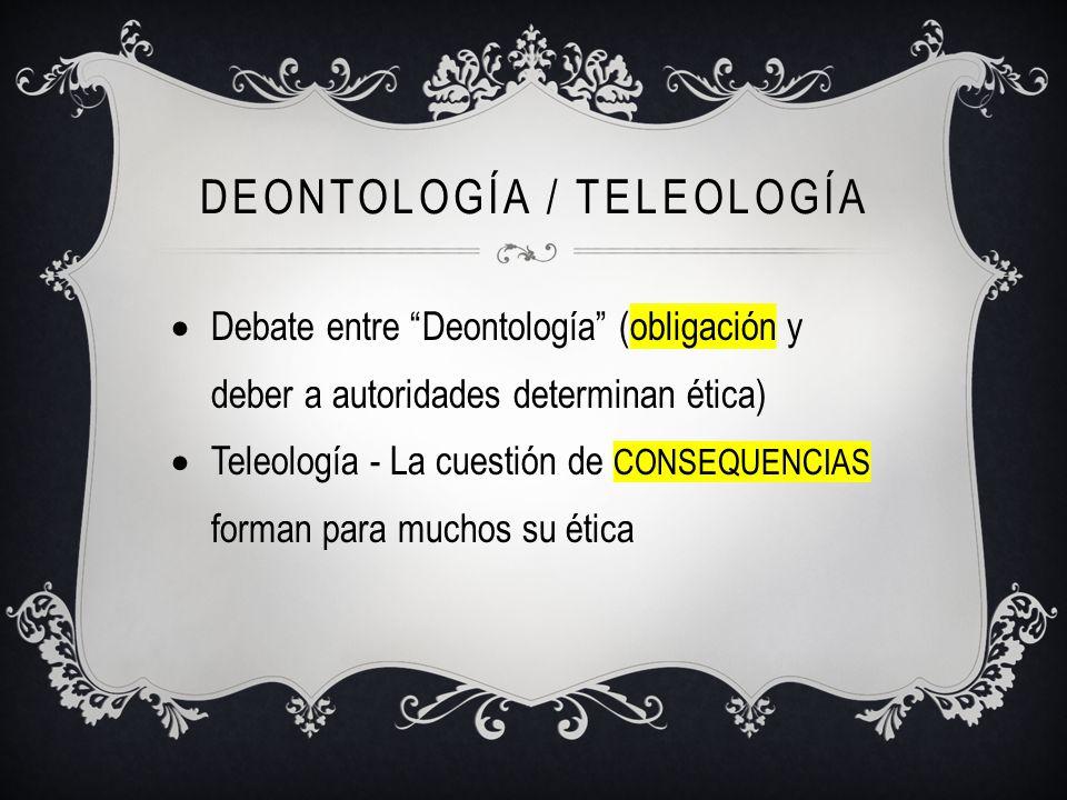 Deontología / Teleología