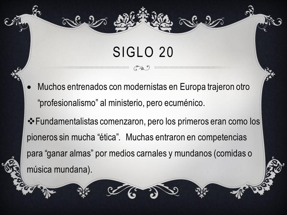Siglo 20 Muchos entrenados con modernistas en Europa trajeron otro profesionalismo al ministerio, pero ecuménico.