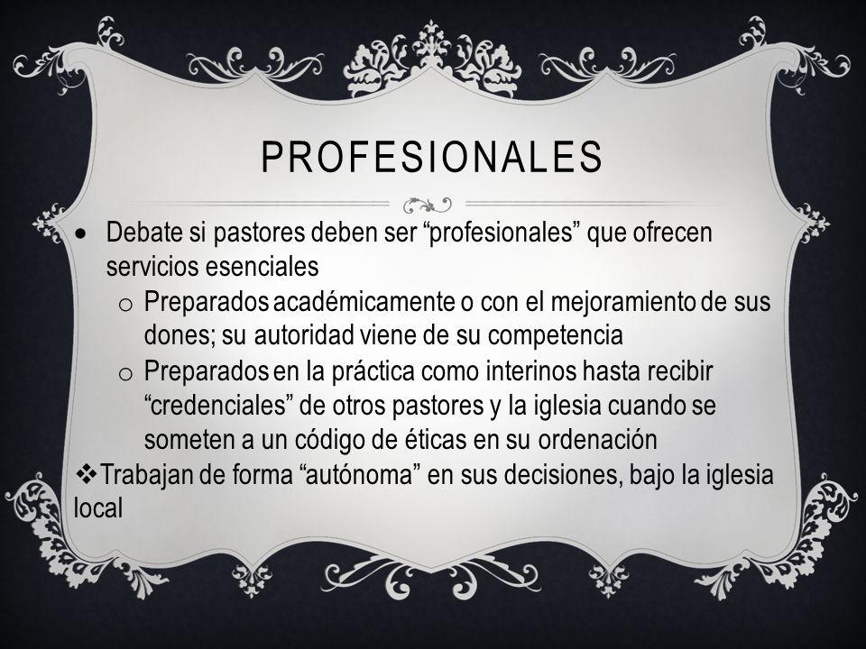profesionales Debate si pastores deben ser profesionales que ofrecen servicios esenciales.