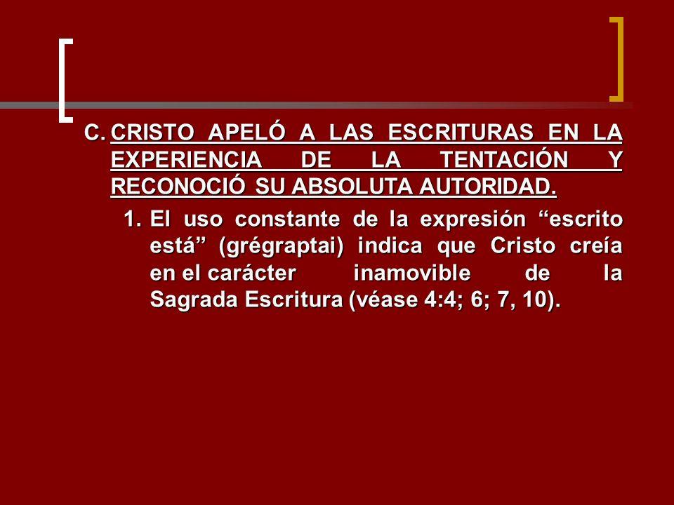 CRISTO APELÓ A LAS ESCRITURAS EN LA EXPERIENCIA DE LA TENTACIÓN Y RECONOCIÓ SU ABSOLUTA AUTORIDAD.