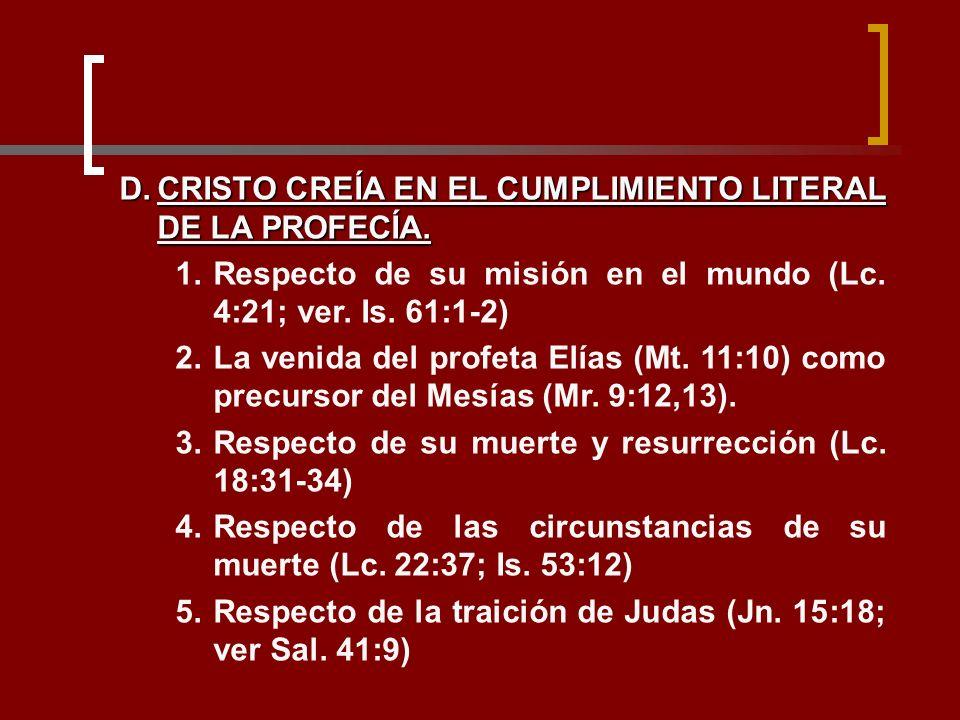 CRISTO CREÍA EN EL CUMPLIMIENTO LITERAL DE LA PROFECÍA.