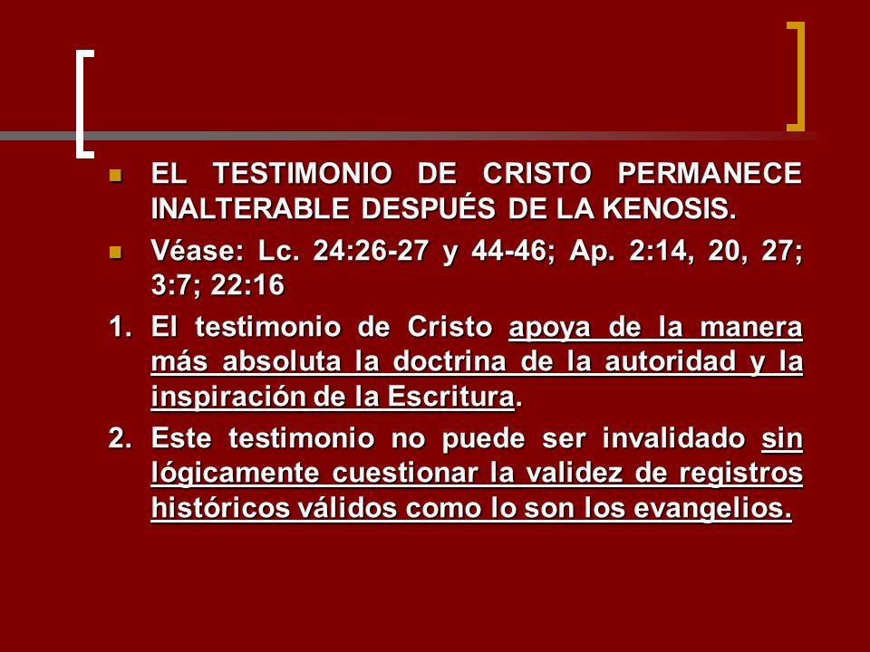 EL TESTIMONIO DE CRISTO PERMANECE INALTERABLE DESPUÉS DE LA KENOSIS.