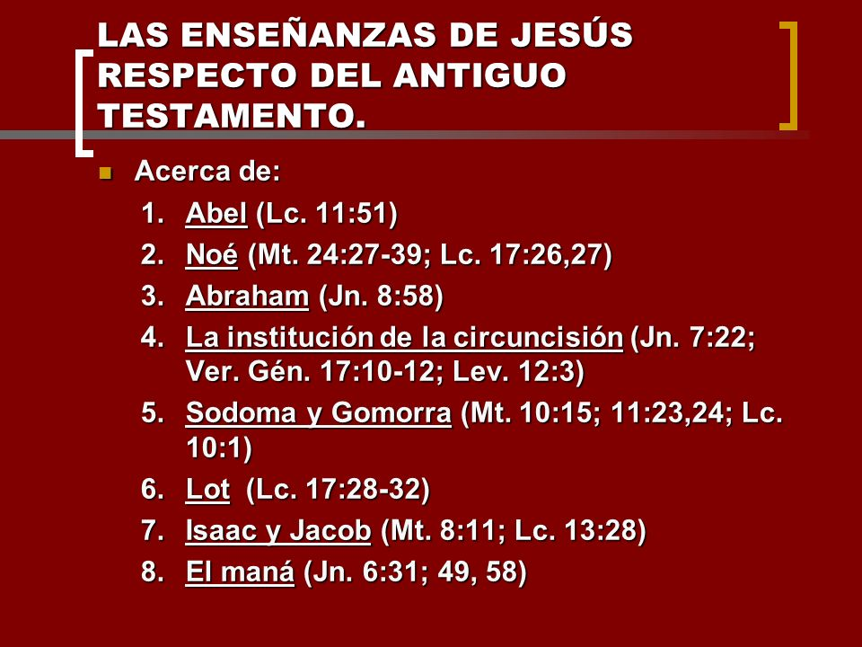 LAS ENSEÑANZAS DE JESÚS RESPECTO DEL ANTIGUO TESTAMENTO.