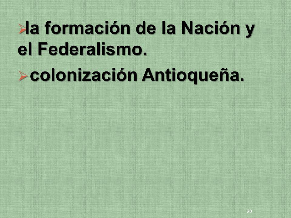 la formación de la Nación y el Federalismo.
