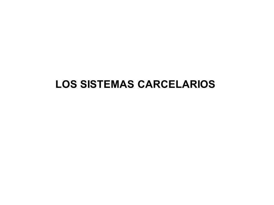 LOS SISTEMAS CARCELARIOS