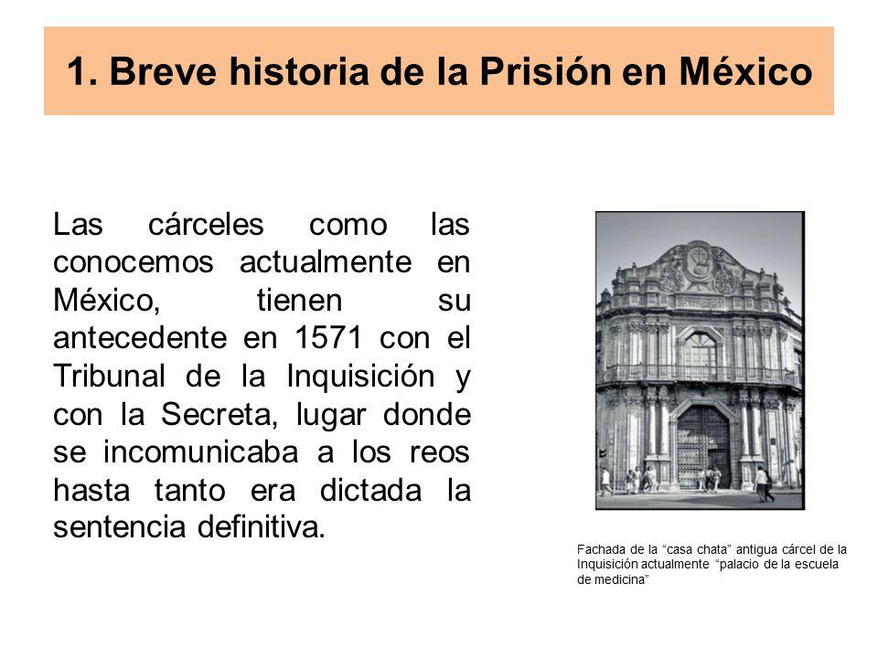 1. Breve historia de la Prisión en México