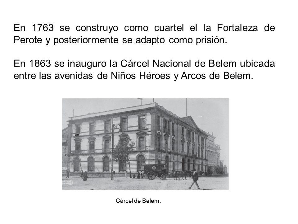 En 1763 se construyo como cuartel el la Fortaleza de Perote y posteriormente se adapto como prisión.
