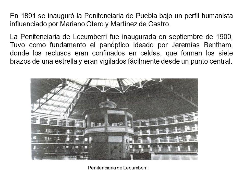 En 1891 se inauguró la Penitenciaria de Puebla bajo un perfil humanista influenciado por Mariano Otero y Martínez de Castro.