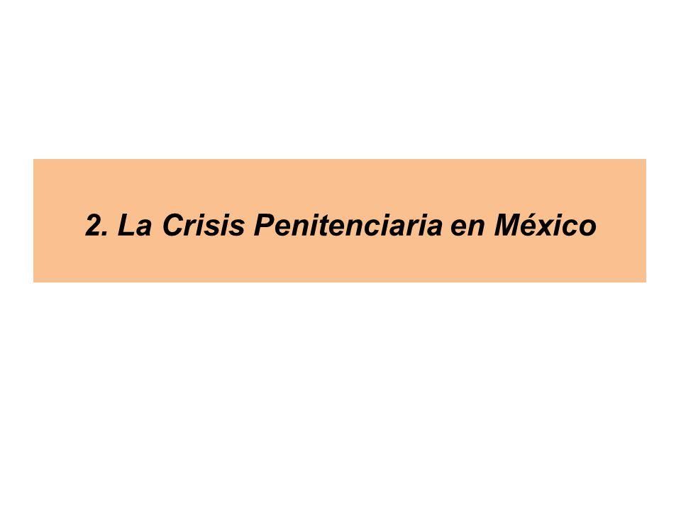 2. La Crisis Penitenciaria en México
