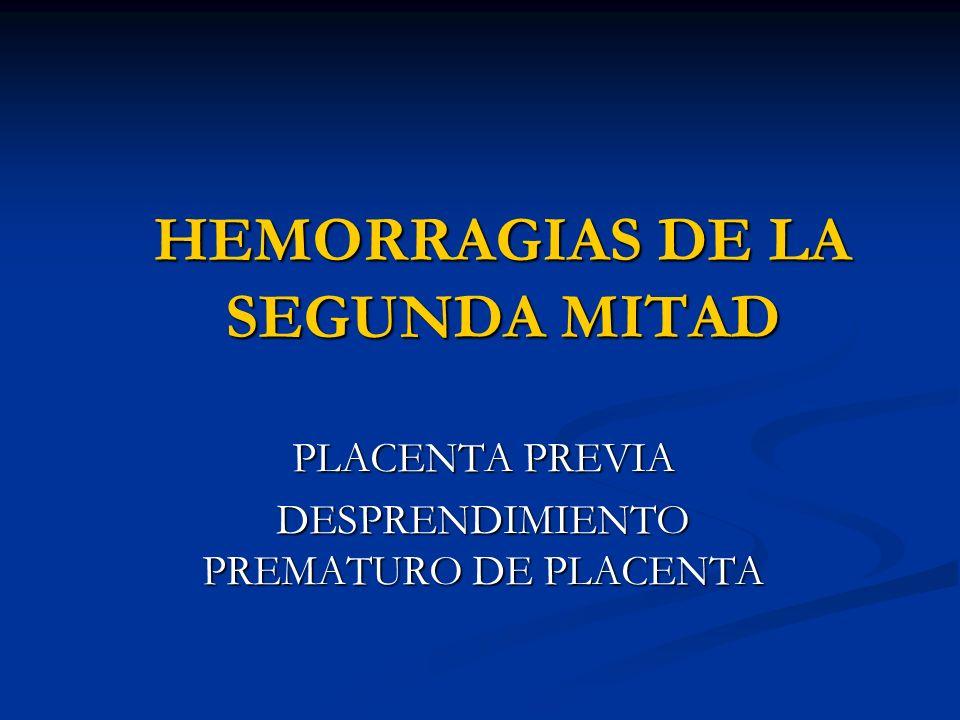 HEMORRAGIAS DE LA SEGUNDA MITAD