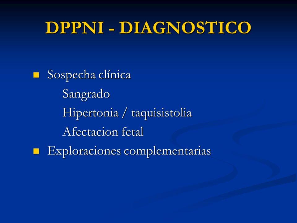 DPPNI - DIAGNOSTICO Sospecha clínica Sangrado