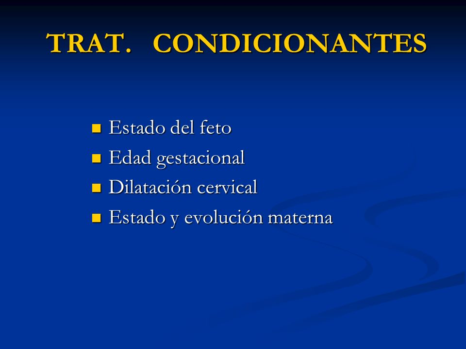 TRAT. CONDICIONANTES Estado del feto Edad gestacional