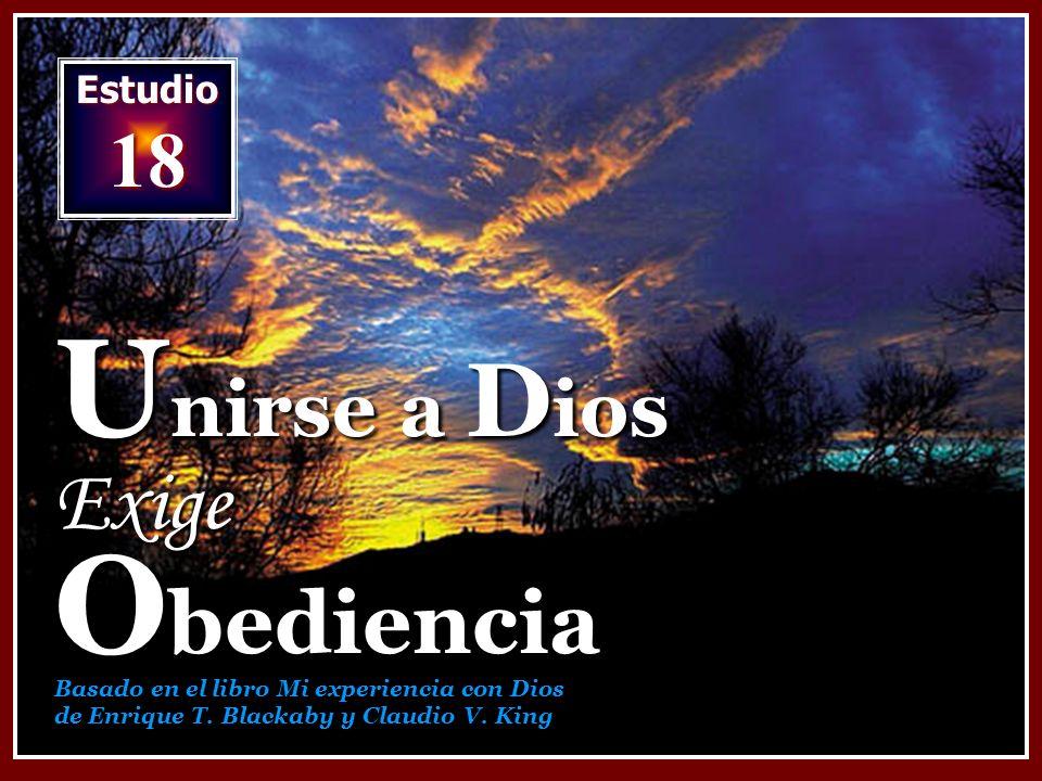 Unirse a Dios Exige Obediencia