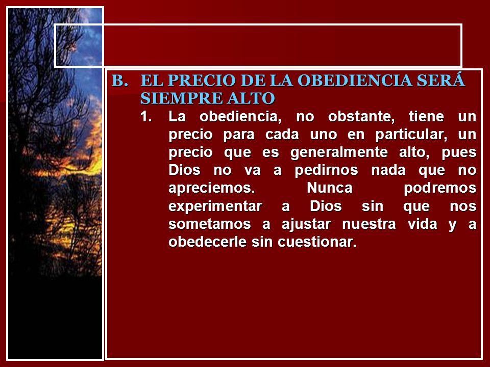 EL PRECIO DE LA OBEDIENCIA SERÁ SIEMPRE ALTO