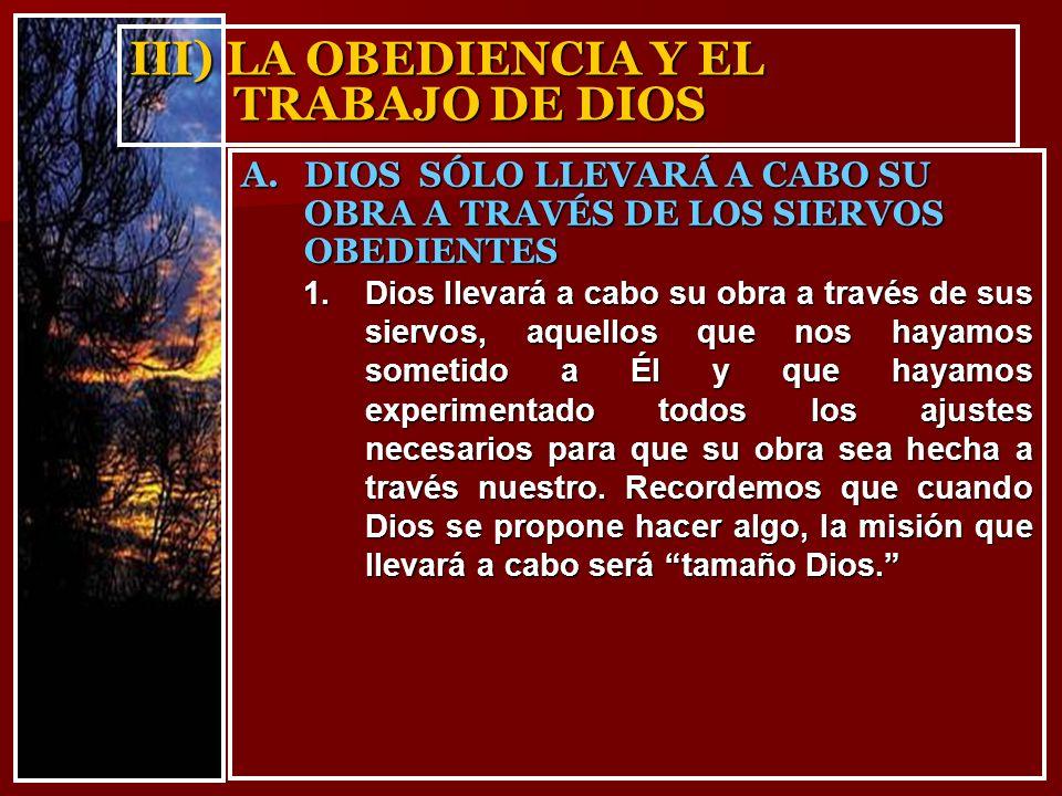 III) LA OBEDIENCIA Y EL TRABAJO DE DIOS