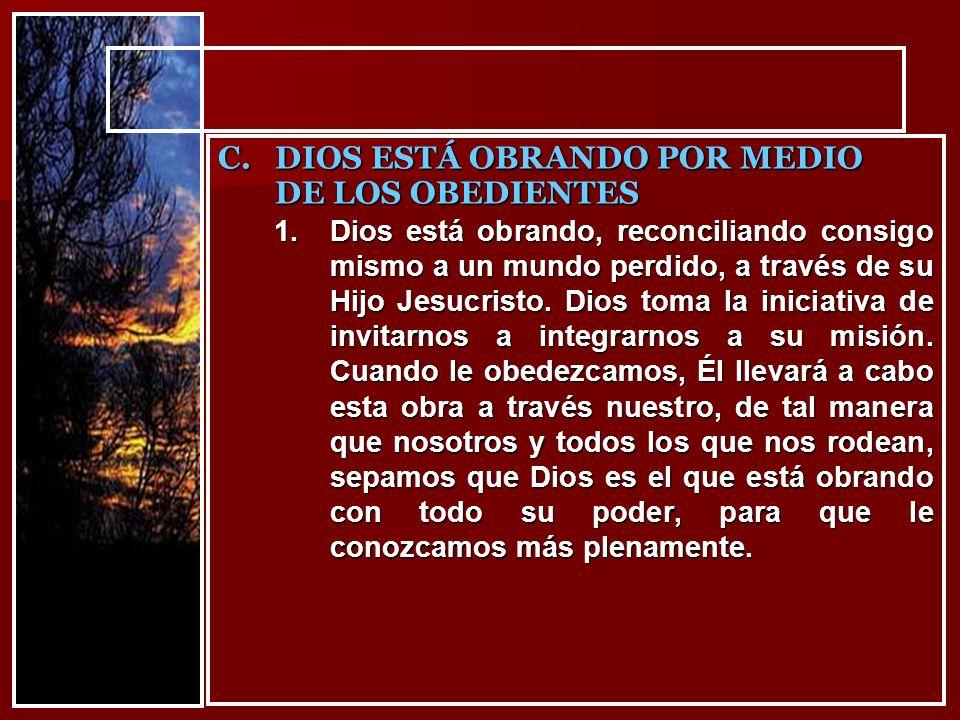 DIOS ESTÁ OBRANDO POR MEDIO DE LOS OBEDIENTES