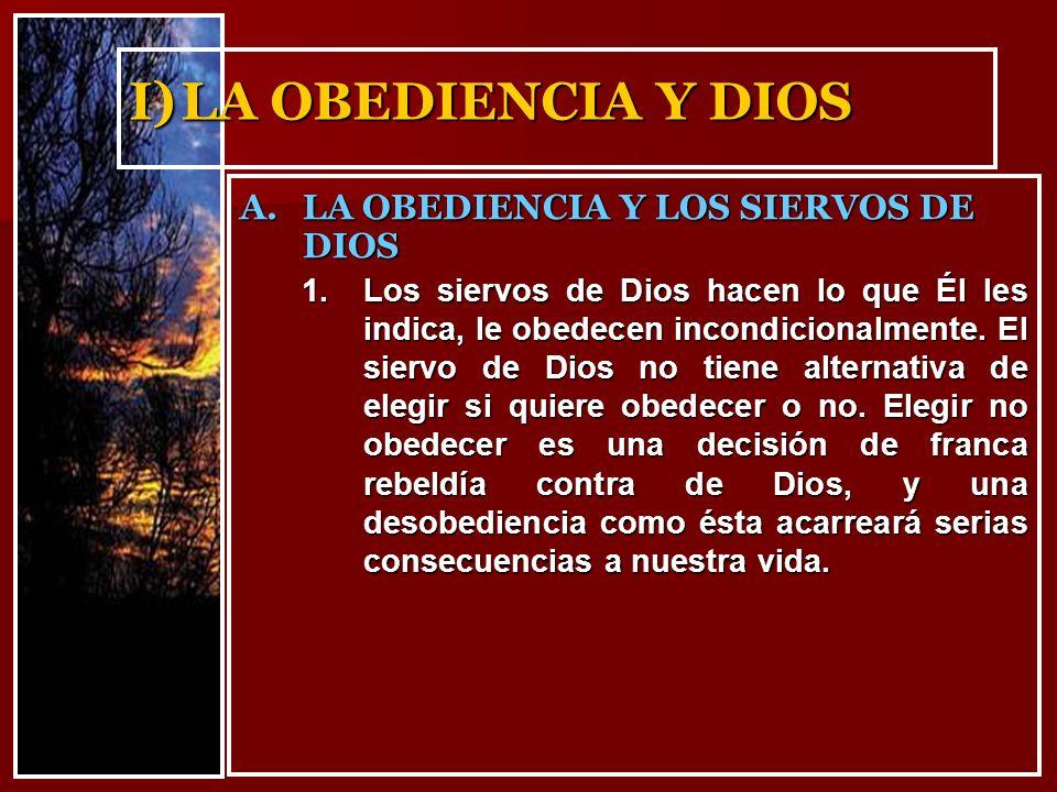 I) LA OBEDIENCIA Y DIOS LA OBEDIENCIA Y LOS SIERVOS DE DIOS