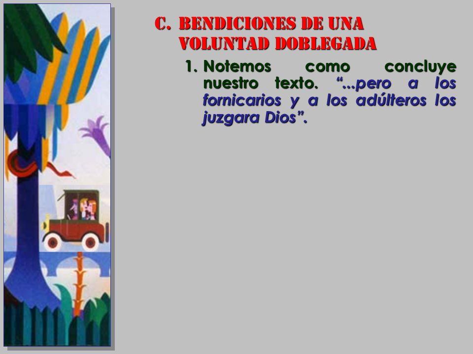 BENDICIONES DE UNA VOLUNTAD DOBLEGADA