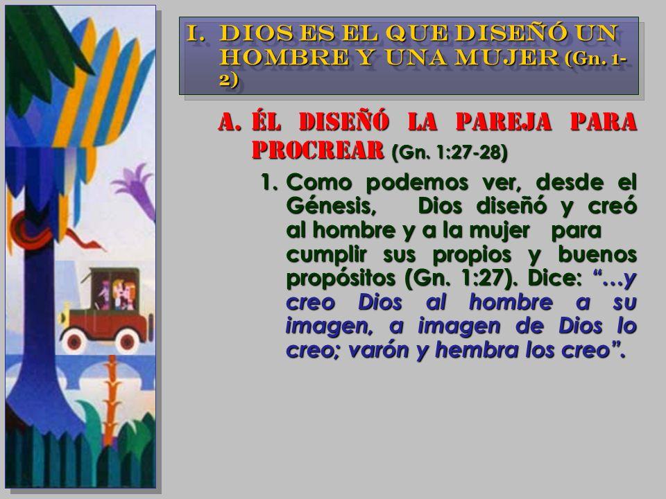 ÉL DISEÑÓ LA PAREJA PARA PROCREAR (Gn. 1:27-28)