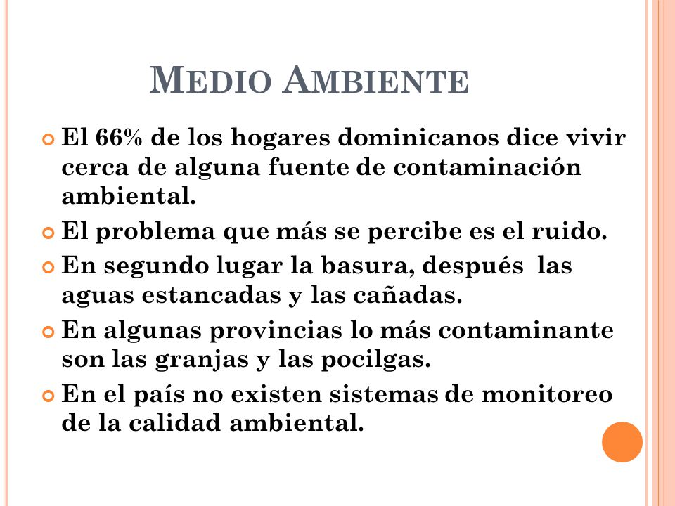 Medio Ambiente El 66% de los hogares dominicanos dice vivir cerca de alguna fuente de contaminación ambiental.