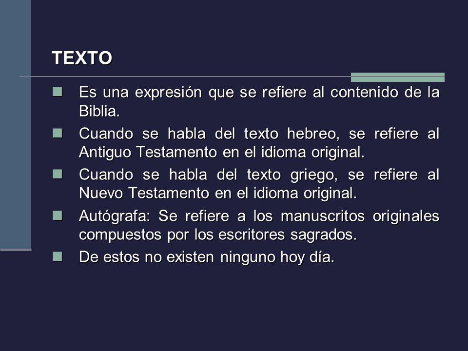 TEXTO Es una expresión que se refiere al contenido de la Biblia.