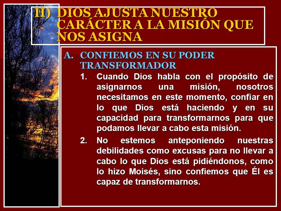 II) DIOS AJUSTA NUESTRO CARÁCTER A LA MISIÓN QUE NOS ASIGNA