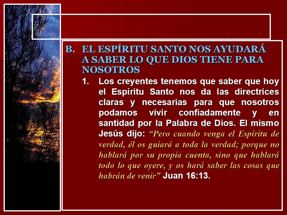 EL ESPÍRITU SANTO NOS AYUDARÁ A SABER LO QUE DIOS TIENE PARA NOSOTROS