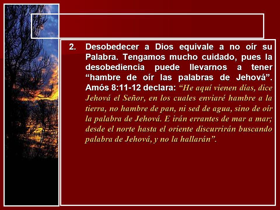 Desobedecer a Dios equivale a no oír su Palabra