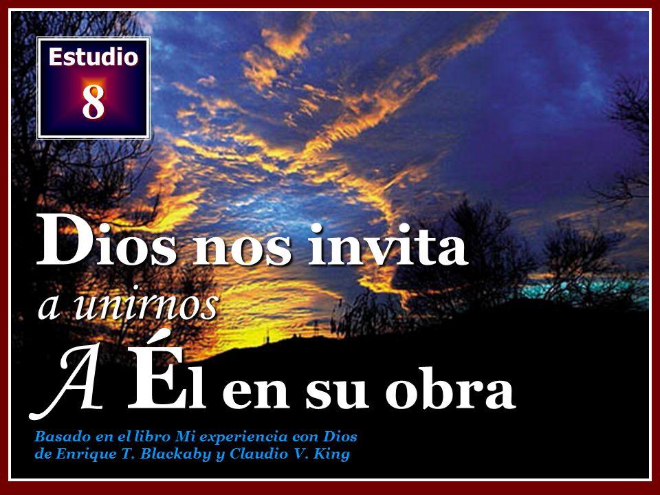 Dios nos invita a unirnos A Él en su obra