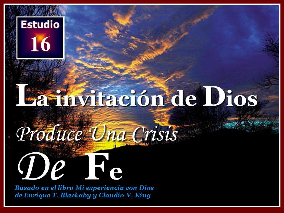 La invitación de Dios Produce Una Crisis De Fe