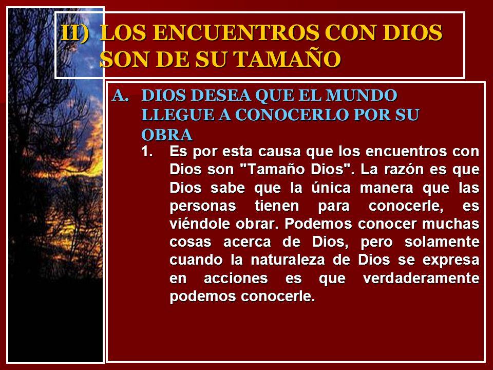 II) LOS ENCUENTROS CON DIOS SON DE SU TAMAÑO