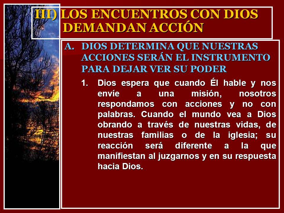 III) LOS ENCUENTROS CON DIOS DEMANDAN ACCIÓN