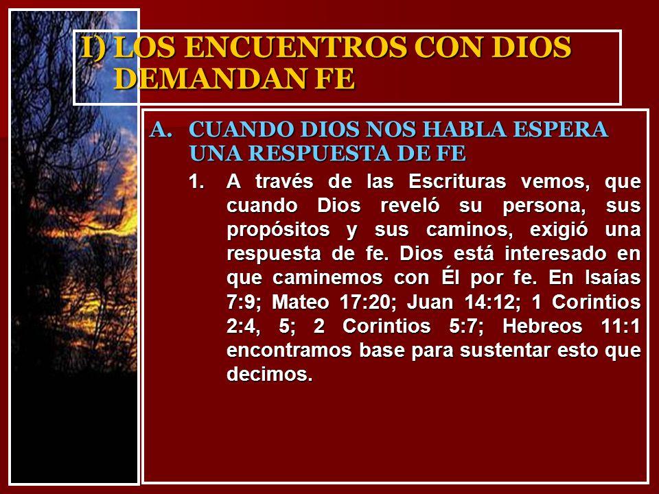 I) LOS ENCUENTROS CON DIOS DEMANDAN FE