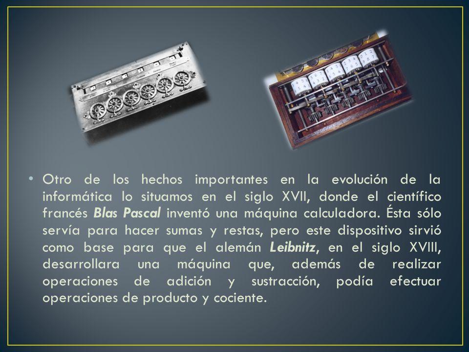 Otro de los hechos importantes en la evolución de la informática lo situamos en el siglo XVII, donde el científico francés Blas Pascal inventó una máquina calculadora.