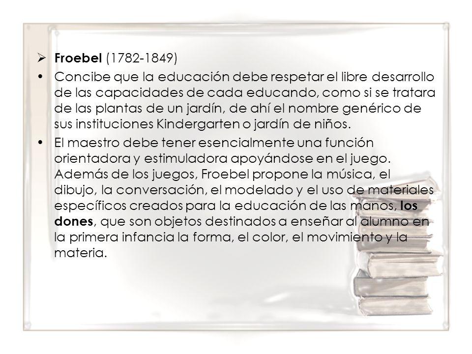 Froebel (1782-1849)