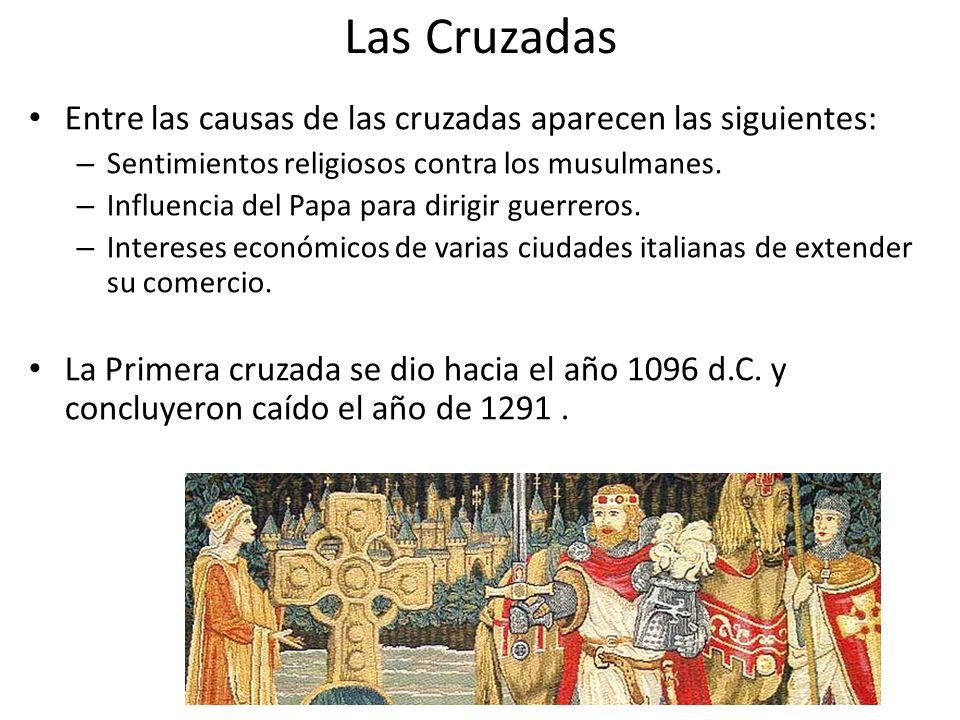Las Cruzadas Entre las causas de las cruzadas aparecen las siguientes: