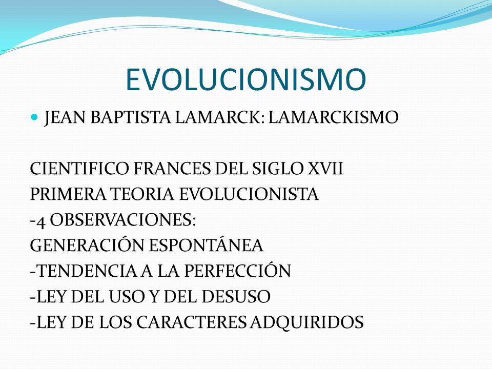EVOLUCIONISMO JEAN BAPTISTA LAMARCK: LAMARCKISMO