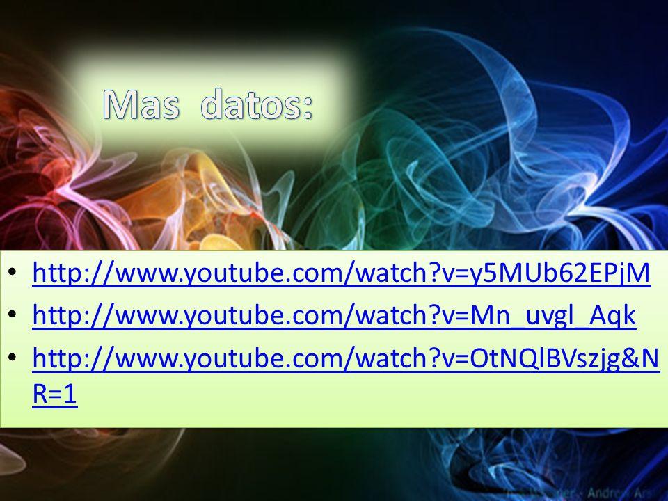 Mas datos: http://www.youtube.com/watch v=y5MUb62EPjM