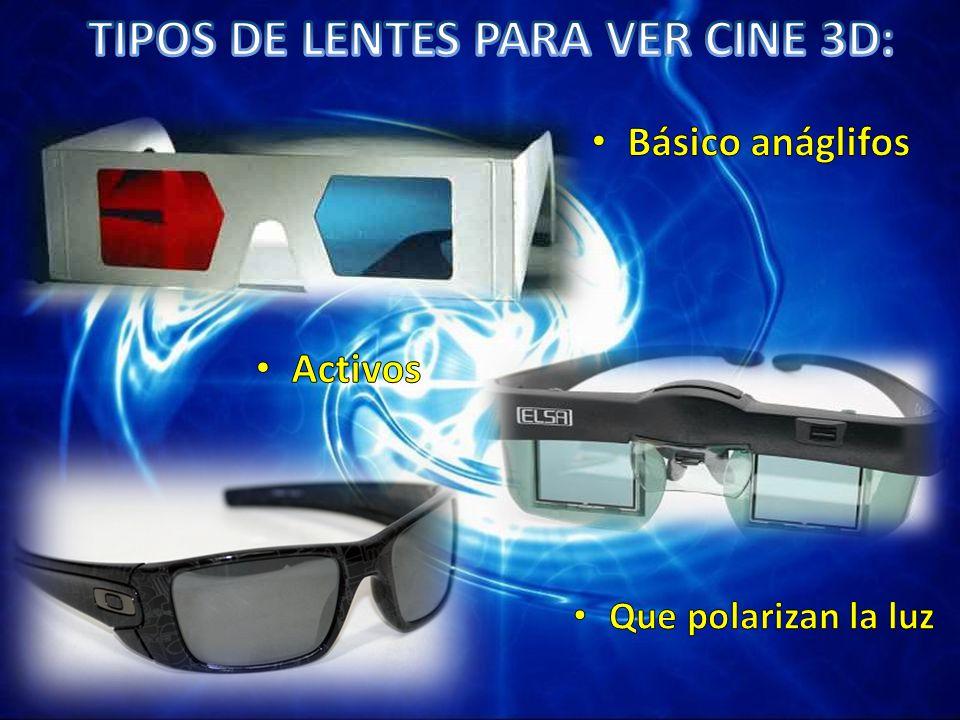 TIPOS DE LENTES PARA VER CINE 3D:
