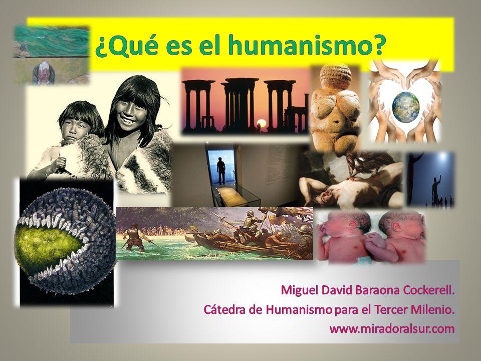 ¿Qué es el humanismo Miguel David Baraona Cockerell.