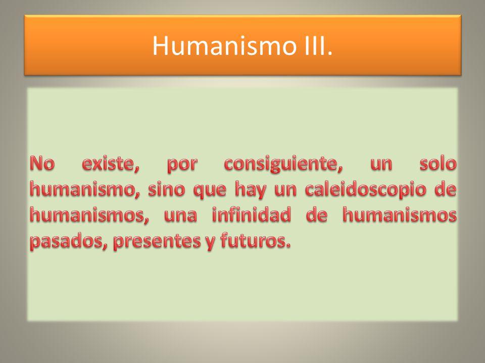 Humanismo III.