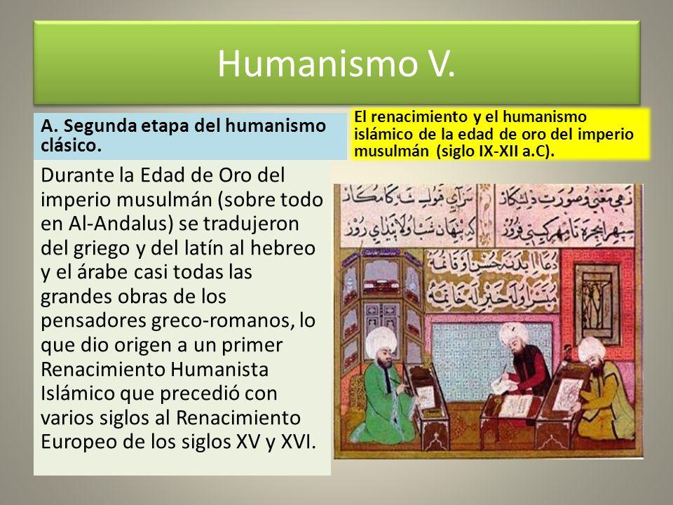 Humanismo V. El renacimiento y el humanismo islámico de la edad de oro del imperio musulmán (siglo IX-XII a.C).