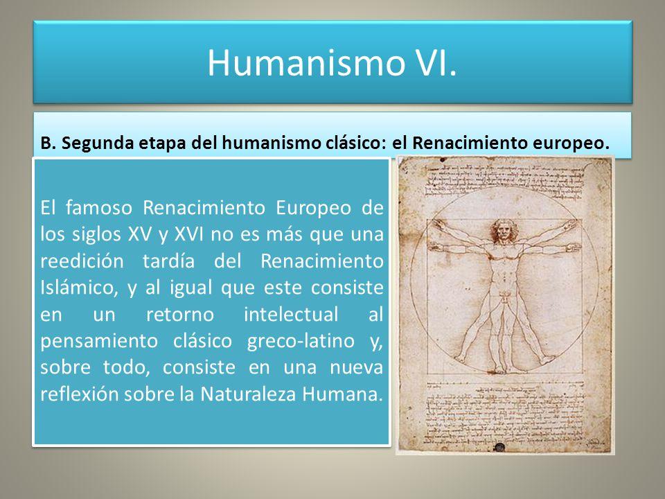 Humanismo VI. B. Segunda etapa del humanismo clásico: el Renacimiento europeo.