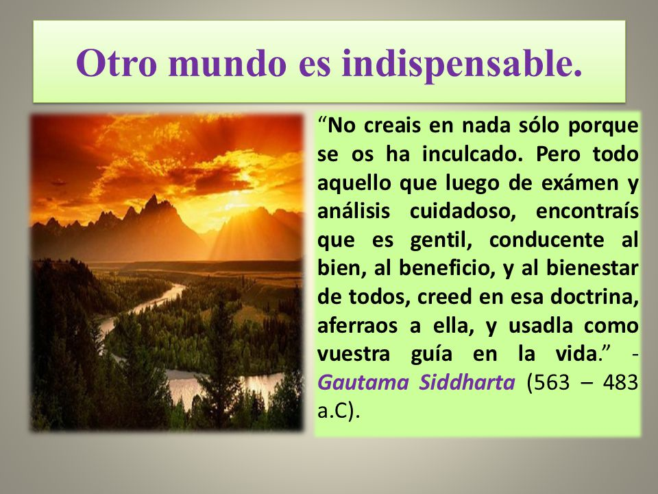 Otro mundo es indispensable.
