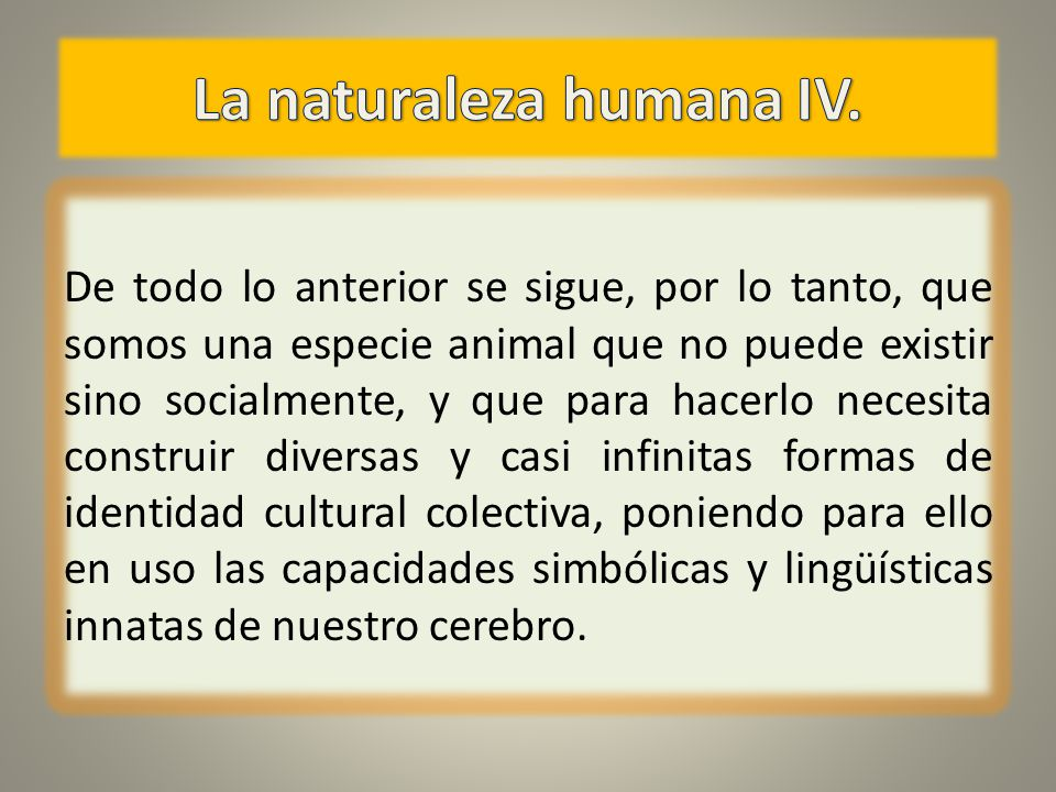 La naturaleza humana IV.