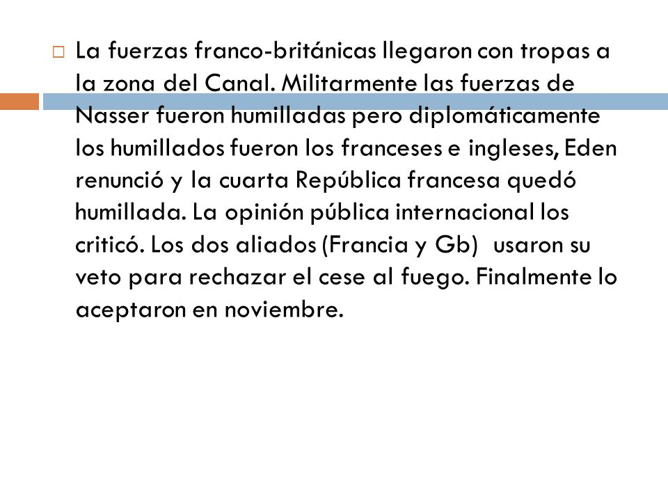 La fuerzas franco-británicas llegaron con tropas a la zona del Canal