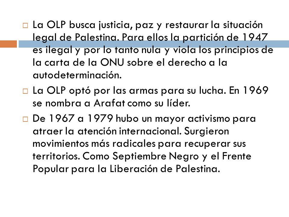 La OLP busca justicia, paz y restaurar la situación legal de Palestina