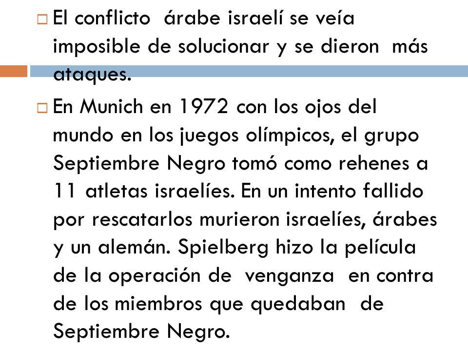 El conflicto árabe israelí se veía imposible de solucionar y se dieron más ataques.