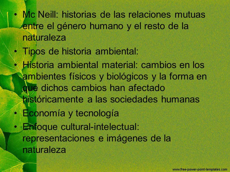 Mc Neill: historias de las relaciones mutuas entre el género humano y el resto de la naturaleza