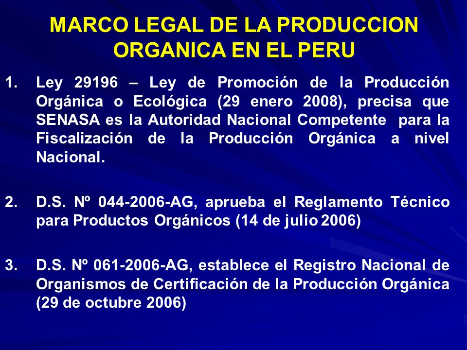 MARCO LEGAL DE LA PRODUCCION ORGANICA EN EL PERU